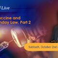 featured image KTFLive – The Vaccine and the Sunday Law, Part 2